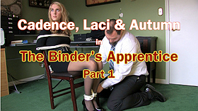 Cadence, Laci, Autumn & Kim: The Binder's Apprentice: Part 1