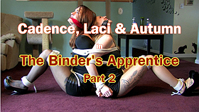 Cadence, Laci & Autumn: The Binder's Apprentice: Part 2