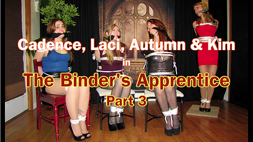 Cadence, Laci, Autumn & Kim: The Binder's Apprentice: Part 3