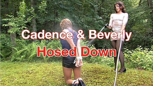 Cadence & Beverly: Hosed Down