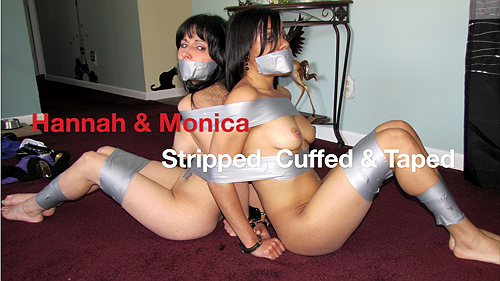 Hannah & Monica: Stripped, Cuffed & Taped